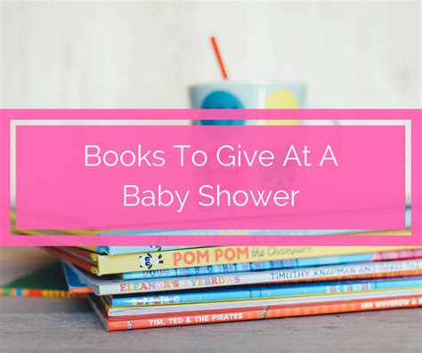 What To Give On A Baby Shower by The Best Books To Give At A Baby Shower Spit Up And Sit Ups
