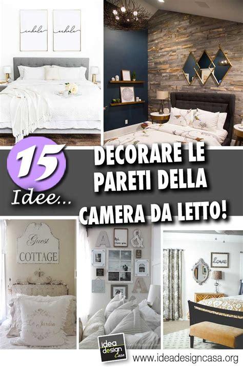 idee per decorare la da letto pareti da letto 15 idee per decorare con stile e