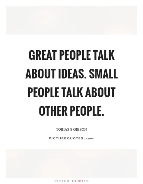 themes to talk about great people quotes sayings great people picture quotes