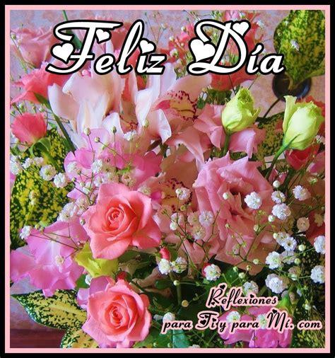 imagenes de feliz dia con flores buenos deseos para ti y para m 205 feliz d 237 a hermoso ramo