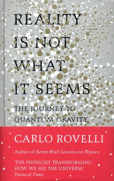 Carlo Rovelli Reality Is Not What It Seems reality is not what it seems carlo rovelli author