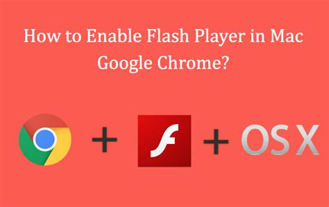 chrome enable flash how to enable flash player in mac chrome 187 webnots