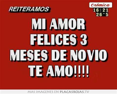 imagenes de amor felices mi amor felices 3 meses de novio te amo placas rojas tv