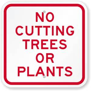 the color of a recreation area sign is no cutting trees or plants sign go green sign sku k 5369