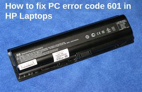 how to reset battery laptop hp how to fix pc error code 601 in hp laptops