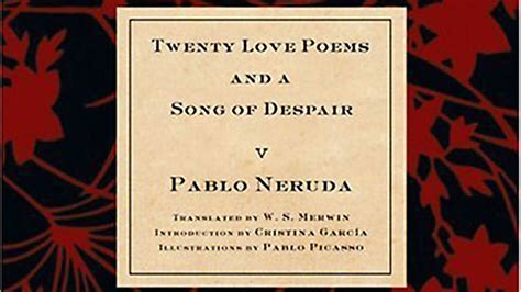 twenty love poems and a song of despair dual language twenty love poems and a song of despair