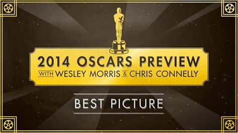 best picture oscar 2014 2014 grantland oscars preview best picture