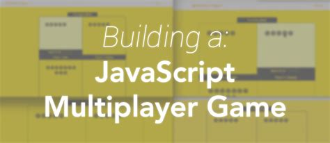 javascript tutorial game development syncing state building a basic javascript multiplayer