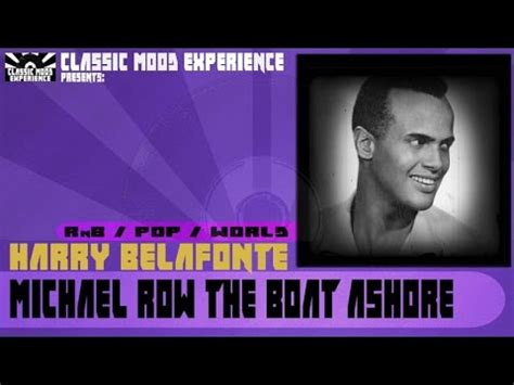 michael row the boat ashore history harry belafonte michael row the boat ashore 1962 youtube
