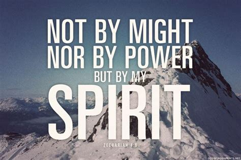 by by quot not by might nor by power but by my spirit quot zechariah 4