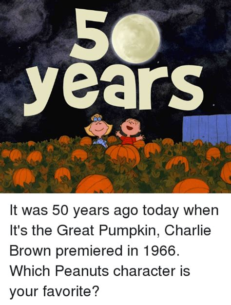 it was 50 years ago today and how i followed four days of 25 best memes about the great pumpkin charlie brown the