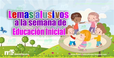 Lemas Alusivos Para Educacion Inicial | lemas alusivos a la semana de educacion inicial material