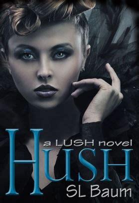 Hush A Novel hush a lush novel by s l baum nook book ebook