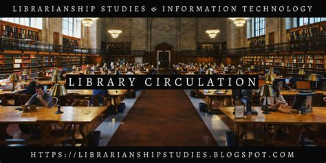 functions of circulation section in library librarianship studies information technology
