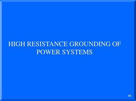 neutral grounding resistor advantages advantages of neutral grounding resistor 28 images presented by s levine p e levine