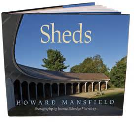 Sheds Mansfield by Sheds Howard Mansfieldhoward Mansfield