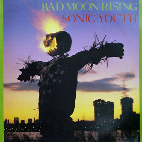 sonic youth best album bad moon rising album by sonic youth best albums