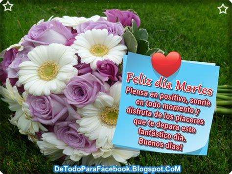 imágenes de feliz martes para compartir imagenes bonitas para muro de facebook feliz martes