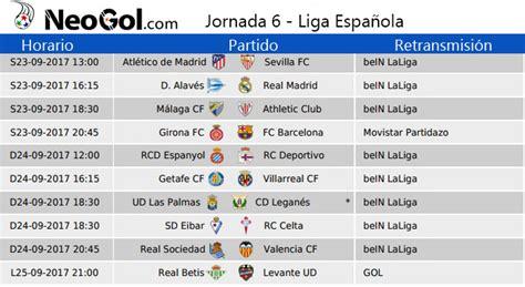 Calendario Liga Espanola Jornada 6 Liga Espa 241 Ola 2017 Partidos Y Horarios