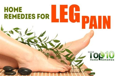home remedies for leg top 10 home remedies