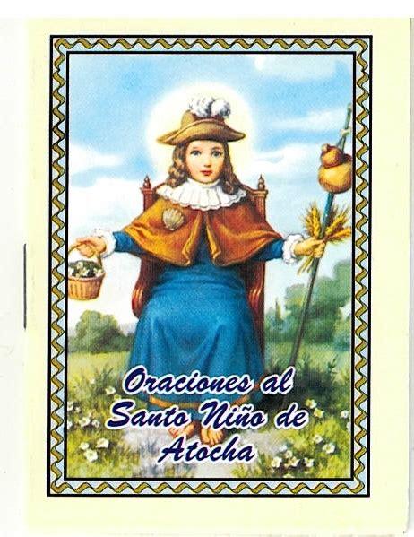 oracion al santo nino de atocha oraciones al santo nino de atocha l20 0060 spanish oracion