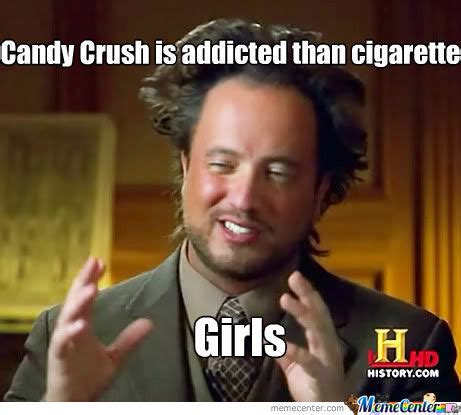 Candy Meme - candy crush is not addicted at all by smokers h meme center