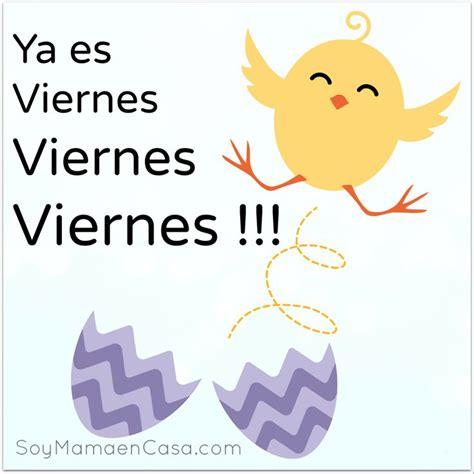 imagenes de buenos dias viernes gratis feliz viernes saludos www soymamaencasa com graphics