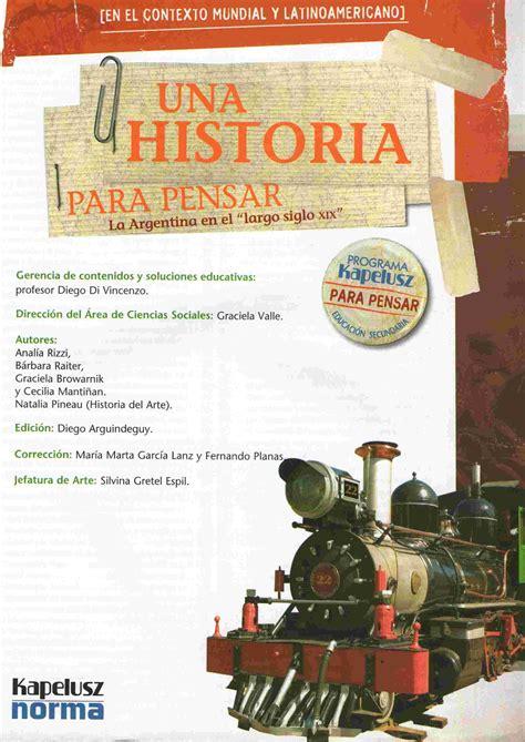 libro postguerra una historia libros para descargar una historia para pensar la argentina en el largo siglo xix kapelusz