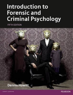 introduction to forensic psychology research and application books introduction to forensic and criminal psychology dennis