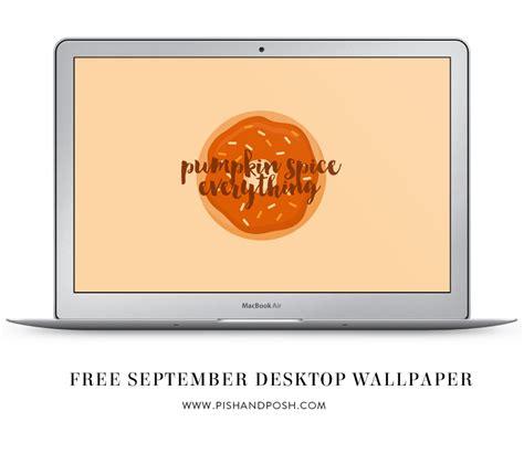 desktop wallpaper for september pumpkin spice everything