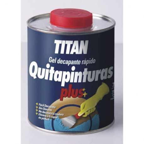 decapante gel quitapinturas plus titan multipinturas