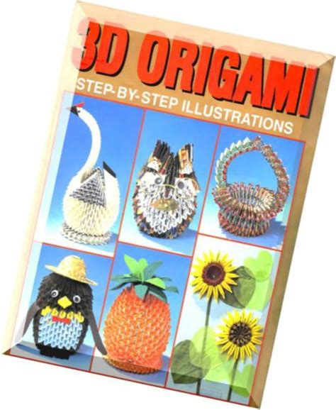 3d Origami Step By Step Illustrations - 3d origami step by step illustrations pdf magazine