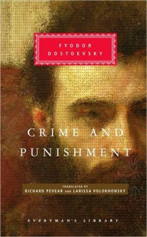 crime and punishment everymans crime and punishment pevear volokhonsky translation everyman s library by fyodor