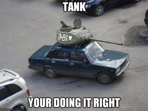 Tank Meme - becoming a tank imgflip