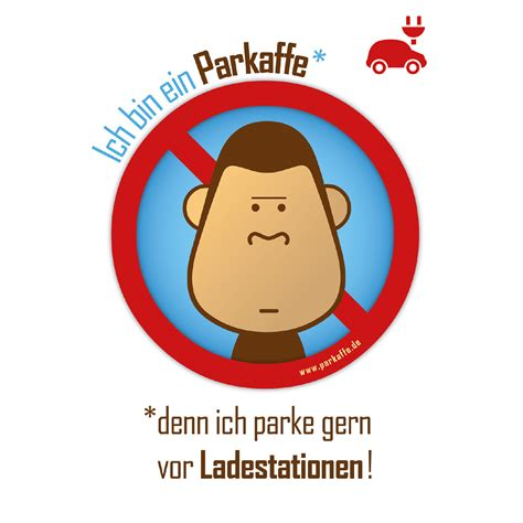 Aufkleber Umsonst Bekommen by Falschparker Vor Ladestation F 252 R Elektroautos Parkaffe