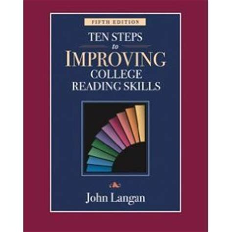 Improving Reading Skill In By Team Of Five ten steps to improving college reading skills by langan reviews discussion bookclubs lists