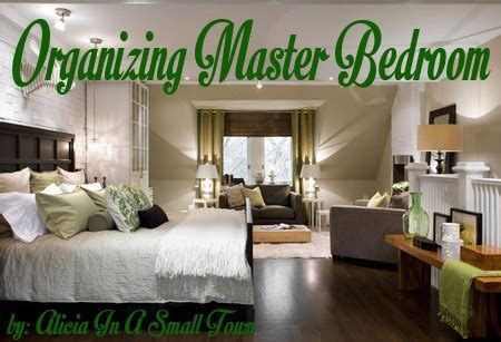 organizing a bedroom organizing master bedroom in a small town