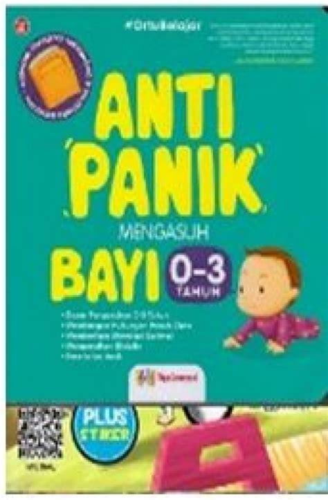 Anti Panik Mengasuh Bayi 0 3 Tahun Murah bukukita anti panik mengasuh bayi 0 3 tahun