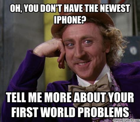 Memes First World Problems - generate a meme using first world problems hot girls