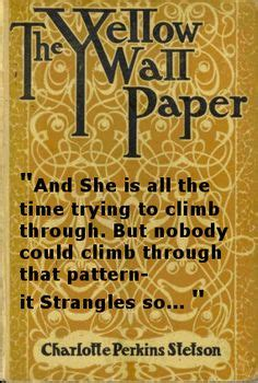 the yellow wallpaper google books 1000 images about charlotte perkins gilman s impact on