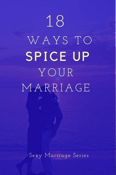 Tips Spice Up Your by 18 Ways To Spice Up Your Marriage Couples And