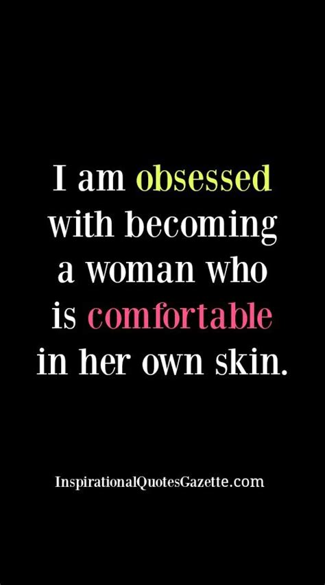 comfortable in her own skin 25 best motivational quotes for women on pinterest