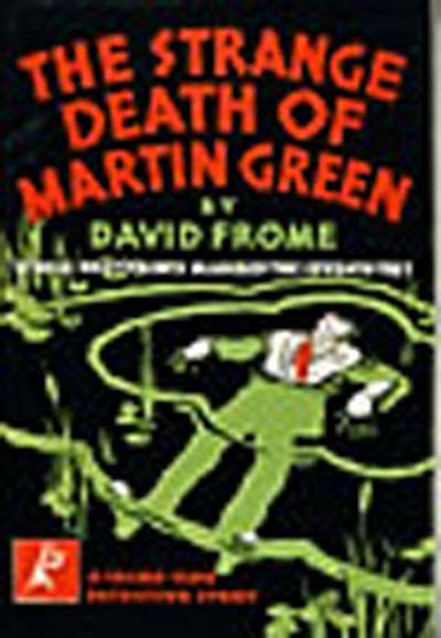 the strange death of the strange death of martin green by frome david 1931