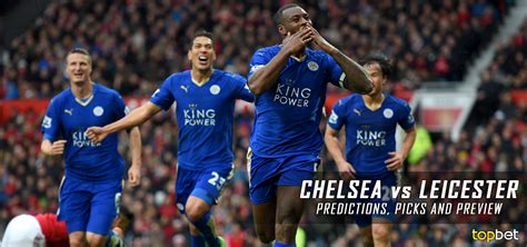 chelsea leicester chelsea vs leicester city predictions and picks may 2016