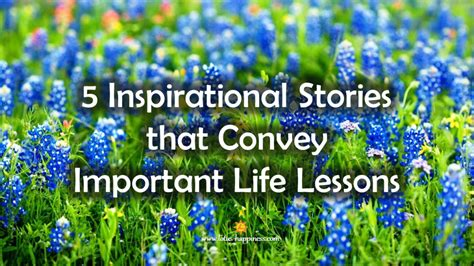 5 Important Lessons To Think About by 5 Inspirational Stories That Convey Important Lessons