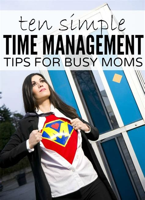 10 Tips For Time Parents by Management 10 Time Management Tips For Busy