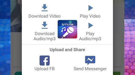 download mp3 from smule cara baru download video smule dan audio mp3 smule sing