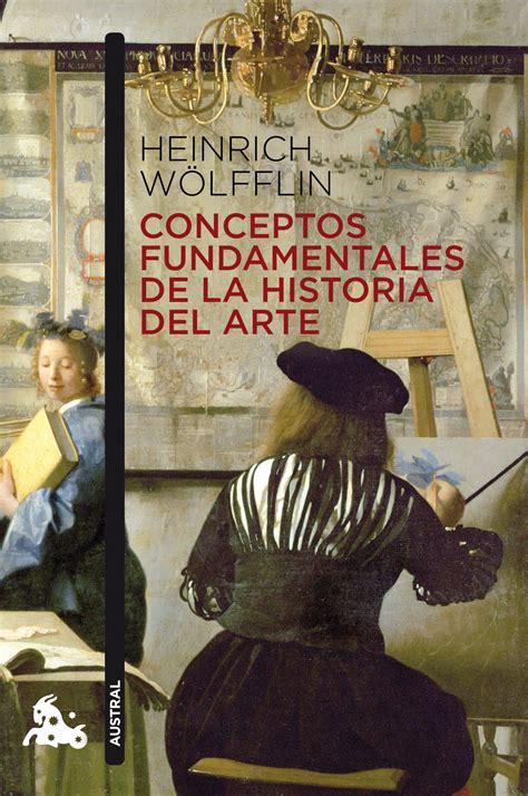 historia del arte libro pdf conceptos fundamentales de la historia del arte planeta de libros