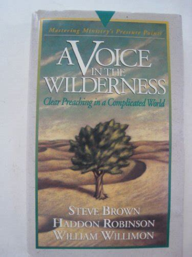 a voice in the wilderness the ministry of the baptist books a voice in the wilderness mastering ministry pressure