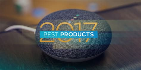 best smart products best smart home product of 2017 product of the year